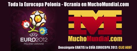Eurocopa 2012 en MuchoMundial - Descarga gratis nuestra guía de selecciones